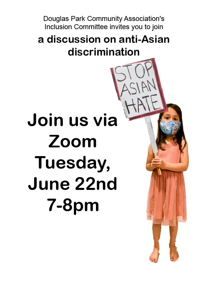 Tuesday, June 22nd 7-8pm Please join us for a conversation on anti-Asian discrimination which will include a discussion on the history of anti-Asian discrimination in North America and the surge of hate crimes against the Asian community since Covid-19. All are welcome to log on to the below Zoom link to participate. Join Zoom Meeting https://tractionondemand.zoom.us/j/91501699536?pwd=eE0wczU2eDZmR1AzTEtSY2c3a1cvdz09 Meeting ID: 915 0169 9536 Passcode: 123